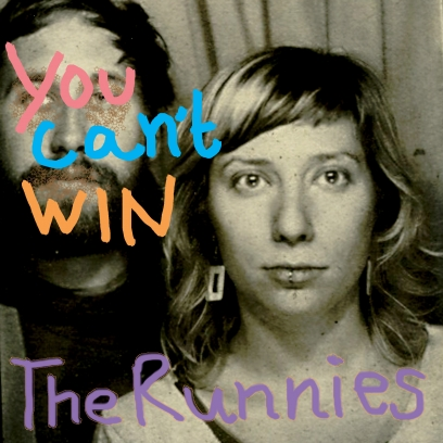 The Runnies -- You Can't Win